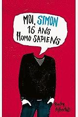 Moi, Simon, 16 ans, Homo Sapiens (Hors-séries) Format Kindle