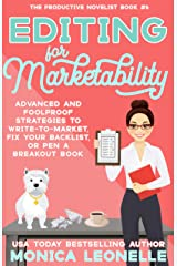 Editing For Marketability: Advanced and Foolproof Strategies to Write-To-Market, Fix Your Backlist, or Pen a Breakout Book (The Productive Novelist #6) Kindle Edition