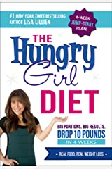 The Hungry Girl Diet: Big Portions. Big Results. Drop 10 Pounds in 4 Weeks Kindle Edition