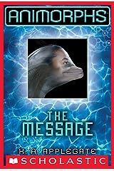 The Message (Animorphs #4) Kindle Edition
