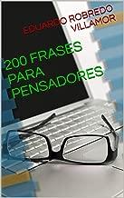 200 FRASES PARA PENSADORES (Spanish Edition)