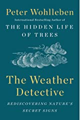 The Weather Detective: Rediscovering Nature's Secret Signs Kindle Edition
