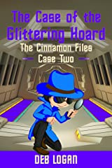 The Case of the Glittering Hoard: The Cinnamon Files, Case 2 Kindle Edition