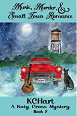 Music, Murder, and Small Town Romance (A Katy Cross Cozy Mystery Book 2) Kindle Edition