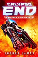 Calypso End: A Sci-Fi Thriller (Gunn and Salvo Book 3) Kindle Edition