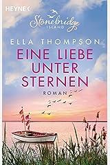Eine Liebe unter Sternen - Stonebridge Island 3: Roman (Die Stonebridge-Saga) Kindle Ausgabe