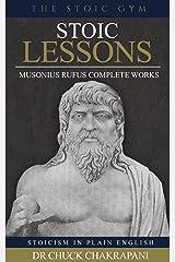Stoic Lessons: Musonius Rufus' Complete Works (Epictetus' Discourses Book 6) (English Edition) eBook Kindle