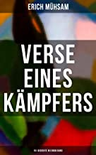 Erich Mühsam: Verse eines Kämpfers (151 Gedichte in einem Band) (German Edition)