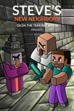Steve's New Neighbors: Gilda The Terrible Witch Trilogy: (An Unofficial Minecraft Diary Book for Kids Ages 9 - 12 (Preteen)