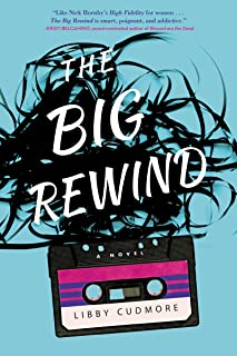 The Big Rewind: A Novel