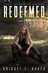 Redeemed: A Dystopian Romance (Sins of Our Ancestors Book 3) Kindle Edition