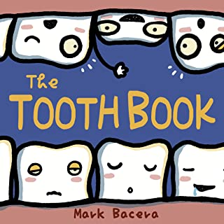 The Tooth Book: A Book for Children to Enjoy and Learn About Teeth, Cavities, and Other Dental Health Facts (The Bewildering Body 6)