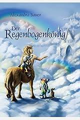 Der Regenbogenkönig - LESEPROBE Kindle Ausgabe