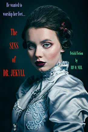THE SINS OF DR. JEKYLL (The Irv O. Neil Erotic Library Book 14) (English Edition)