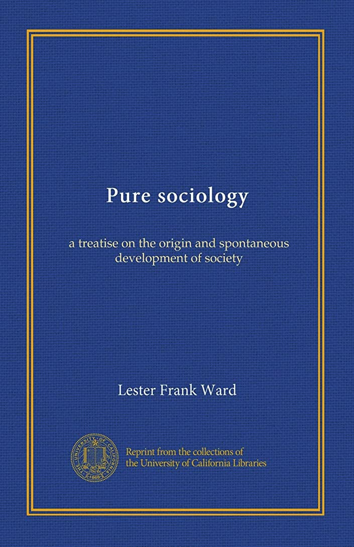 ウォーターフロントマッシュ人生を作るPure sociology: a treatise on the origin and spontaneous development of society