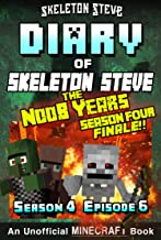 Diary of Minecraft Skeleton Steve the Noob Years - Season 4 Episode 6 (Book 24) : Unofficial Minecraft Books for Kids, Tee...