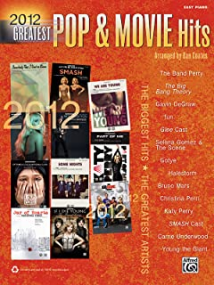 2012 Greatest Pop & Movie Hits: The Biggest Hits * The Greatest Artists (Easy Piano)