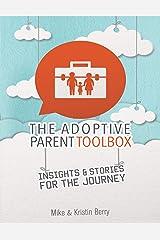The Adoptive Parent Toolbox Kindle Edition