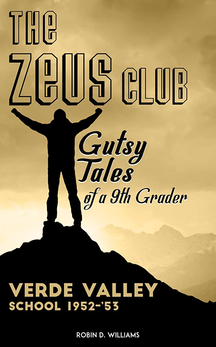 カップ垂直順番The ZEUS Club Gutsy Tales of a 9th Grader Verde Valley School 1952 - '53 (English Edition)