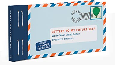 Letters to My Future Self: Write Now. Read Later. Treasure Forever. (Open When Letters to Myself, Time Capsule Letters, Pa...