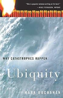 Ubiquity: Why Catastrophes Happen