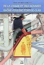 De la chimie et des hommes: Histoire d'une entreprise, Rhône-Poulenc, Pont-de-Claix (Histoire industrielle) (French Edition)