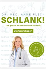 Schlank! und gesund mit der Doc Fleck Methode: Band 1 von 2: Die Grundlagen - So werden Sie auch das innere Bauchfett los Broché
