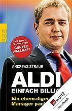 Aldi - Einfach billig: Ein ehemaliger Manager packt aus (German Edition)