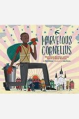 Marvelous Cornelius: Hurricane Katrina and the Spirit of New Orleans Kindle Edition