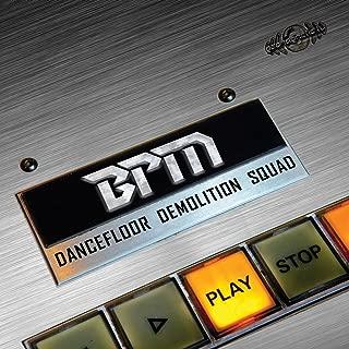 BPM – Dancefloor Demolition Squad