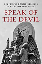Speak of the Devil: How The Satanic Temple is Changing the Way We Talk about Religion (English Edition)