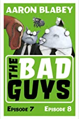 The Bad Guys: Episode 7&8 Kindle Edition