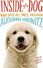 Inside of a Dog -- Young Readers Edition: What Dogs See, Smell, and Know