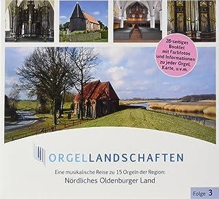 Orgellandschaften , Vol. 3: 15 Orgeln im Nördlichen Oldenburger Land