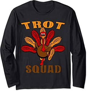 Funny Trot Squad Turkey Thanksgiving running apparel Gift Long Sleeve T-Shirt