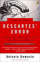Descartes' Error: Emotion, Reason, and the Human Brain (English Edition)