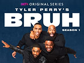 Tyler Perry's Bruh Season 1