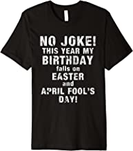 Birthday on Easter & April Fools Day T-Shirt for Men & Women
