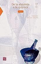De la alquimia a la quГmica (La Ciencia Para Todos nВє 118) (Spanish Edition)