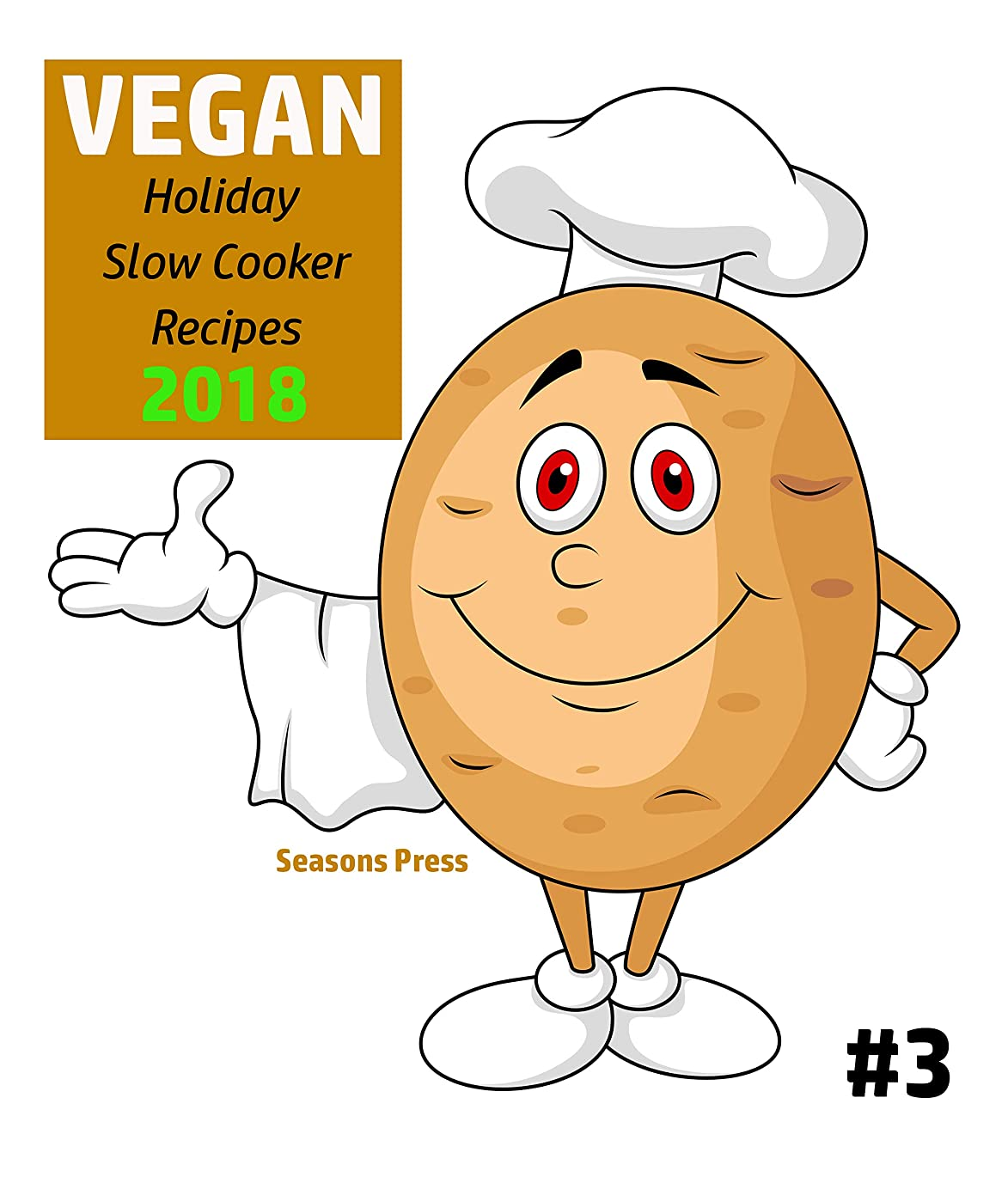 長くする降雨しなやかなVegan Holiday Slow Cooker Recipes #3 (Vegan Holiday Recipes) (English Edition)
