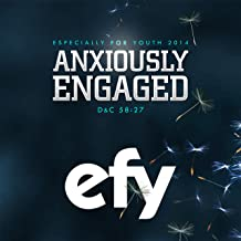 Efy 2014 Especially for Youth - Anxiously Engaged
