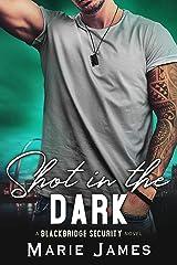 Shot in the Dark (Blackbridge Security Book 2) Kindle Edition