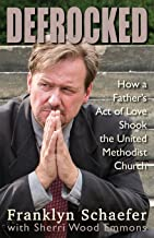 Defrocked: How A Father's Act of Love Shook the United Methodist Church