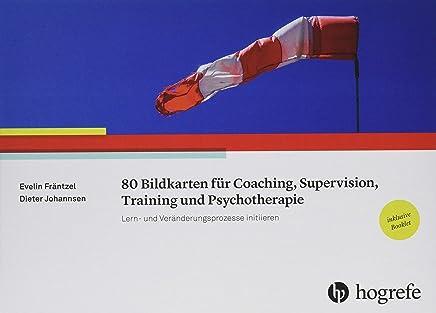 80 Bildkarten für Coaching, Supervision, Training und Psychotherapie: Lern- und Veränderungsprozesse initiieren / inklusive Booklet