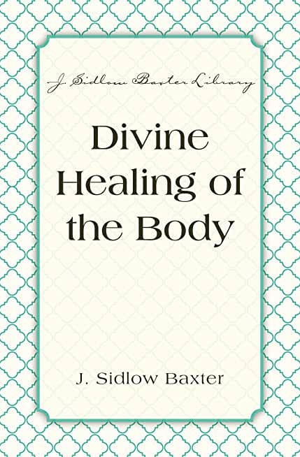 Divine Healing Of The Body (J. Sidlow Baxter Library) (English Edition)