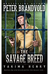 The Savage Breed : A Western Fiction Classic (Yakima Henry Book 5) Kindle Edition