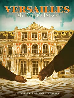 Versailles: My Father's Palace