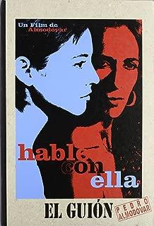 Hable con ella: un guion de Pedro Almodovar (Spanish Edition)
