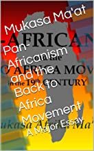 Pan-Africanism and the Back to Africa Movement: A Major Essay
