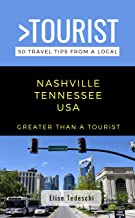 Greater Than a Tourist- Nashville Tennessee USA: 50 Travel Tips from a Local